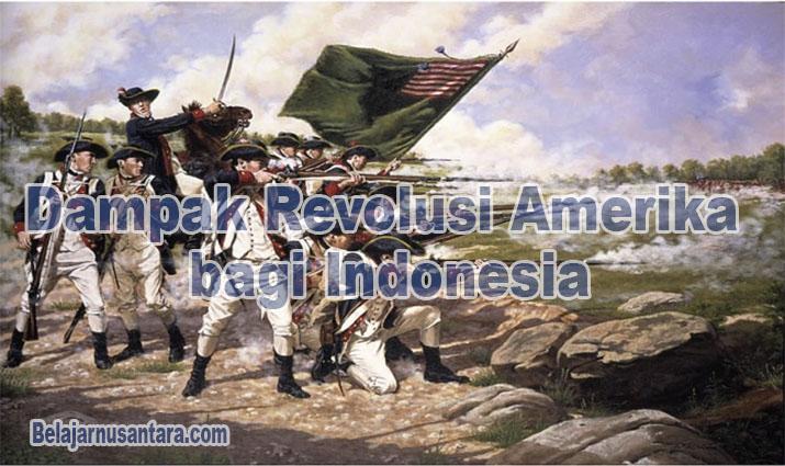 Dampak Revolusi Amerika bagi Indonesia