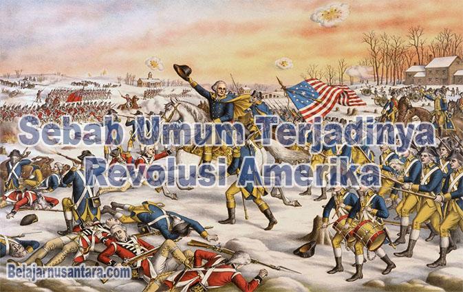 Sebab Umum Terjadinya Revolusi Amerika