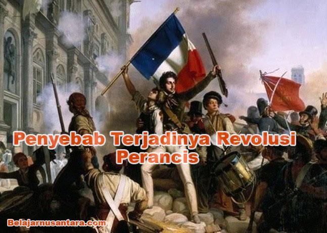 Penyebab Terjadinya Revolusi Perancis